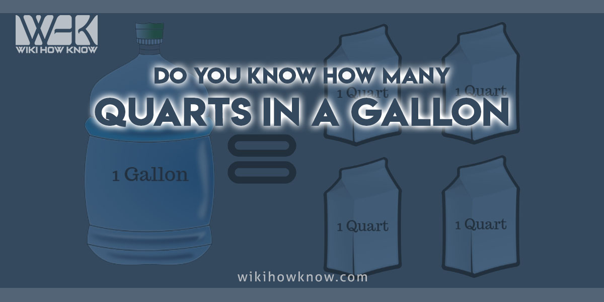 Do you know how many quarts in a gallon