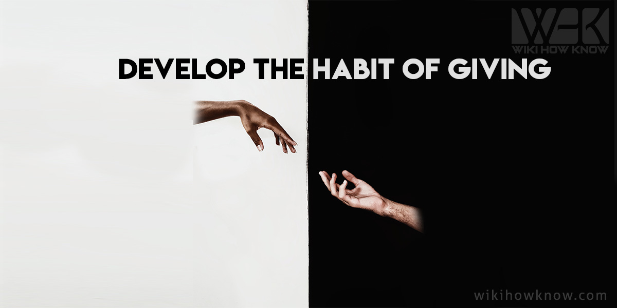 Develop the Habit of Giving