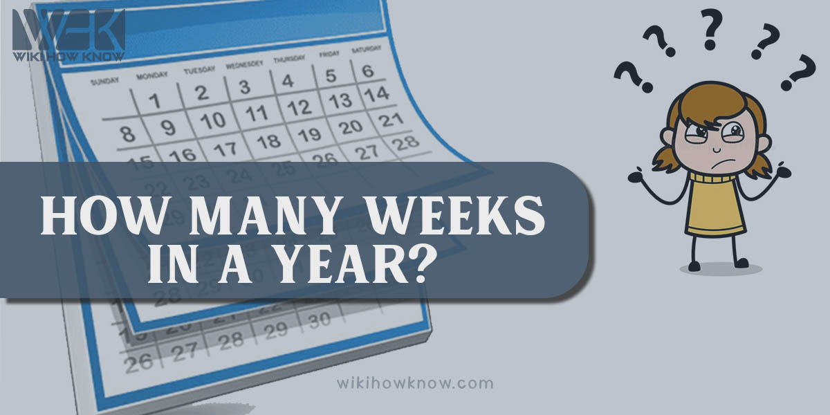 How Many Weeks in a Year?