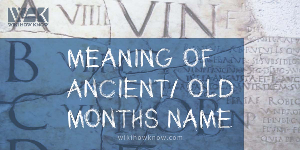 Meaning of Ancient/ old months name