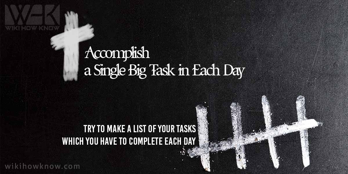 Try to Accomplish a Single Big Task in Each Day