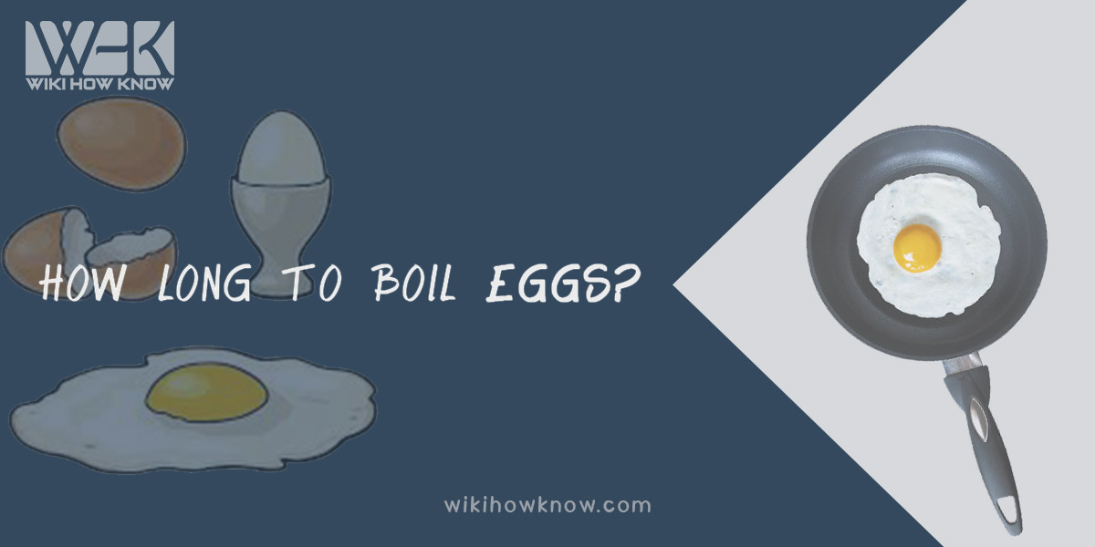 How long to boil eggs