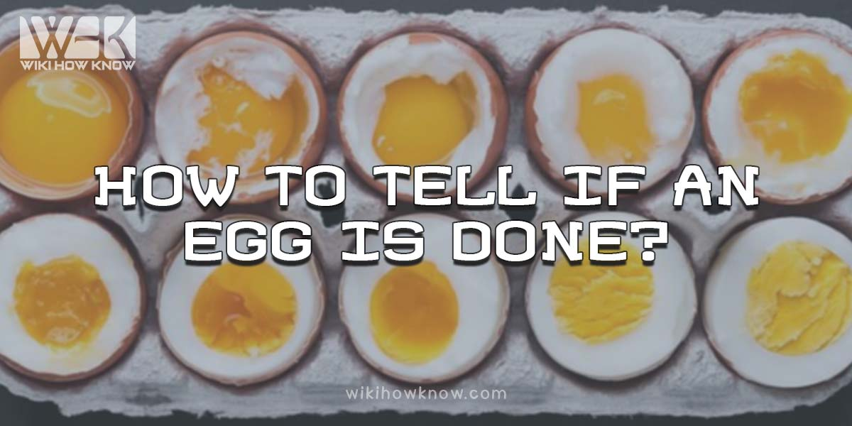 how to tell if an egg is done