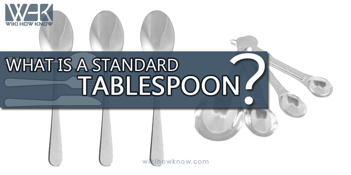 What is a Standard Tablespoon?